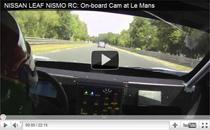 Nissan LEAF NISMO RC: Onboard Kamera auf der Rennstrecke von Le Mans