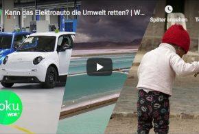 WDR Doku: Ob das E-Auto der Umwelt hilft?